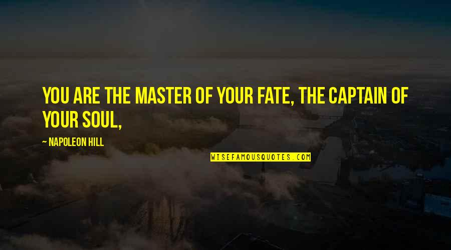Funny Relationship Goals Quotes By Napoleon Hill: YOU ARE THE MASTER OF YOUR FATE, THE