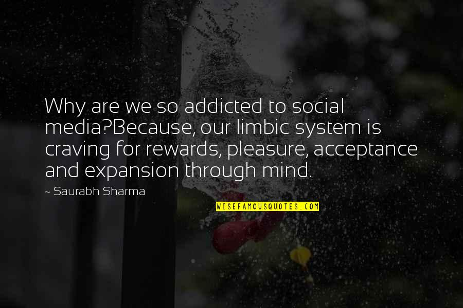 Funny Rewards Quotes By Saurabh Sharma: Why are we so addicted to social media?Because,
