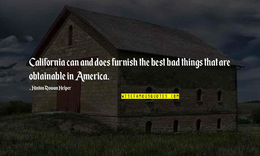 Funny Ringtones Quotes By Hinton Rowan Helper: California can and does furnish the best bad