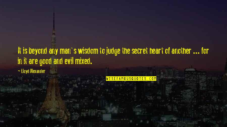 Funny River Quotes By Lloyd Alexander: It is beyond any man's wisdom to judge