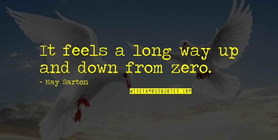 Funny River Quotes By May Sarton: It feels a long way up and down