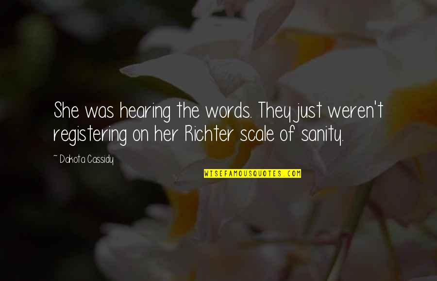 Funny Sanity Quotes By Dakota Cassidy: She was hearing the words. They just weren't