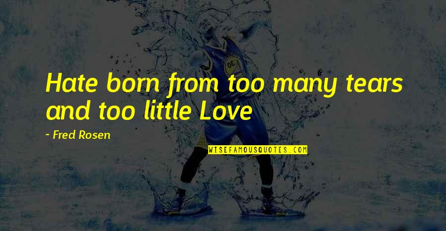 Funny Sardar Quotes By Fred Rosen: Hate born from too many tears and too