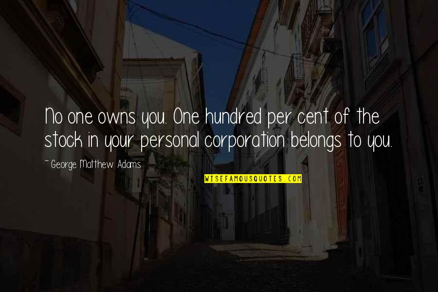 Funny Sardar Quotes By George Matthew Adams: No one owns you. One hundred per cent