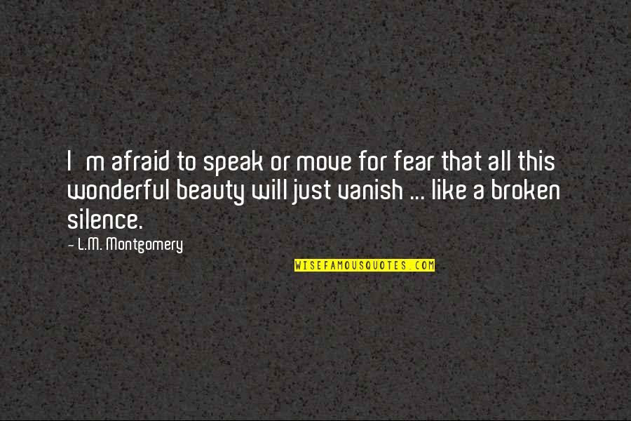 Funny Sardar Quotes By L.M. Montgomery: I'm afraid to speak or move for fear