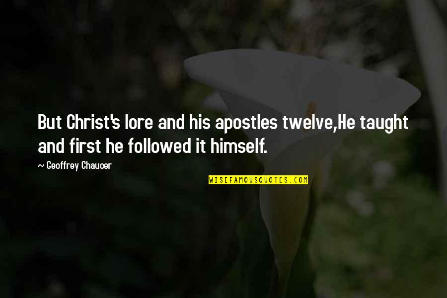 Funny Scarf Quotes By Geoffrey Chaucer: But Christ's lore and his apostles twelve,He taught