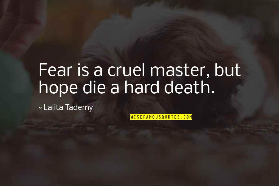 Funny Scarf Quotes By Lalita Tademy: Fear is a cruel master, but hope die