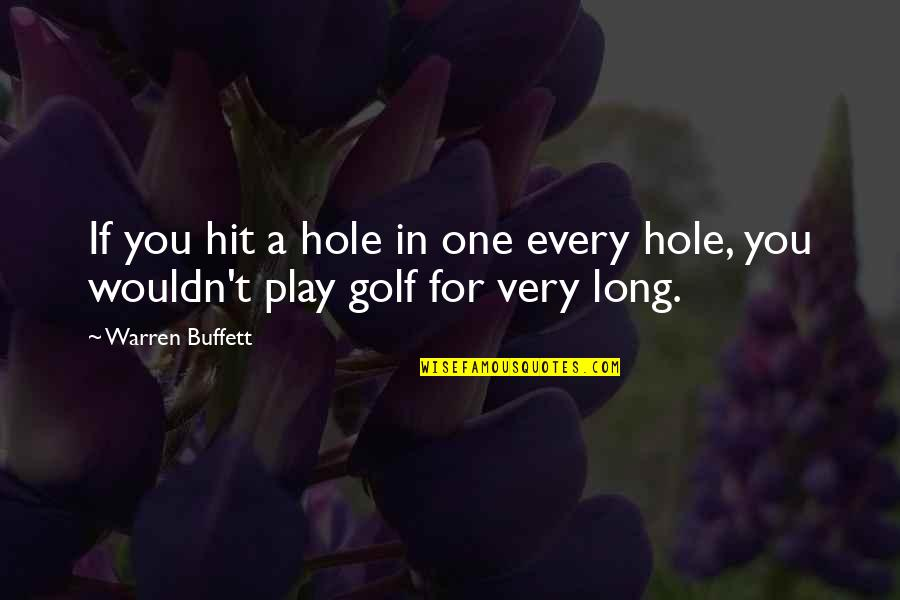 Funny Screw Love Quotes By Warren Buffett: If you hit a hole in one every