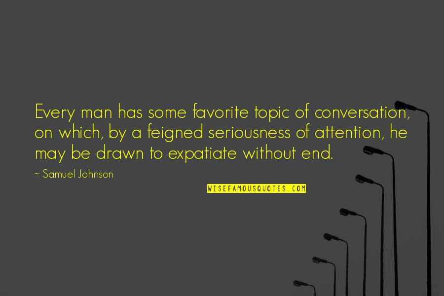Funny Seattle Seahawks Quotes By Samuel Johnson: Every man has some favorite topic of conversation,