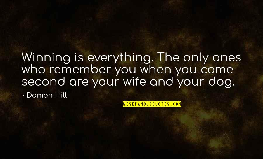 Funny Second Wife Quotes By Damon Hill: Winning is everything. The only ones who remember