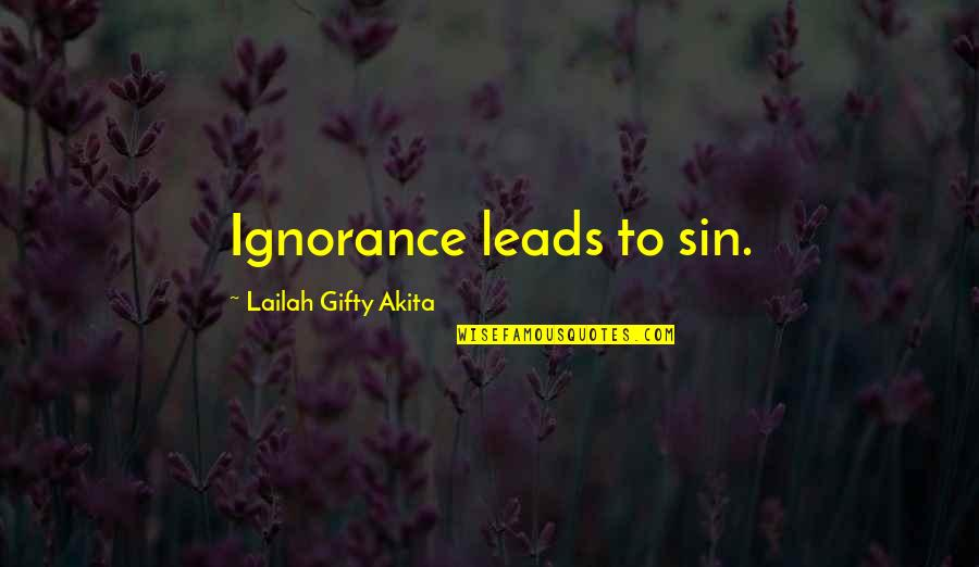 Funny Slapping Quotes By Lailah Gifty Akita: Ignorance leads to sin.