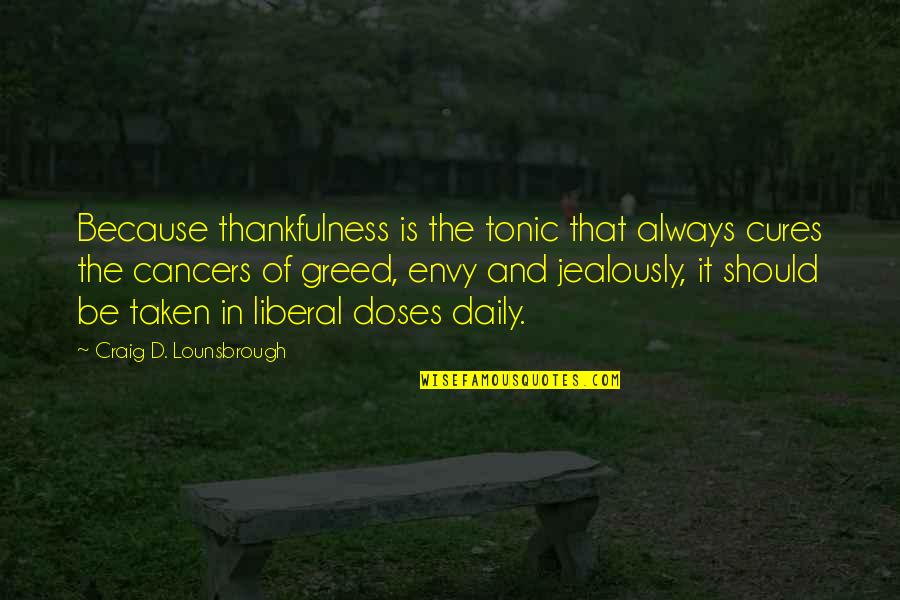 Funny Slumber Parties Quotes By Craig D. Lounsbrough: Because thankfulness is the tonic that always cures