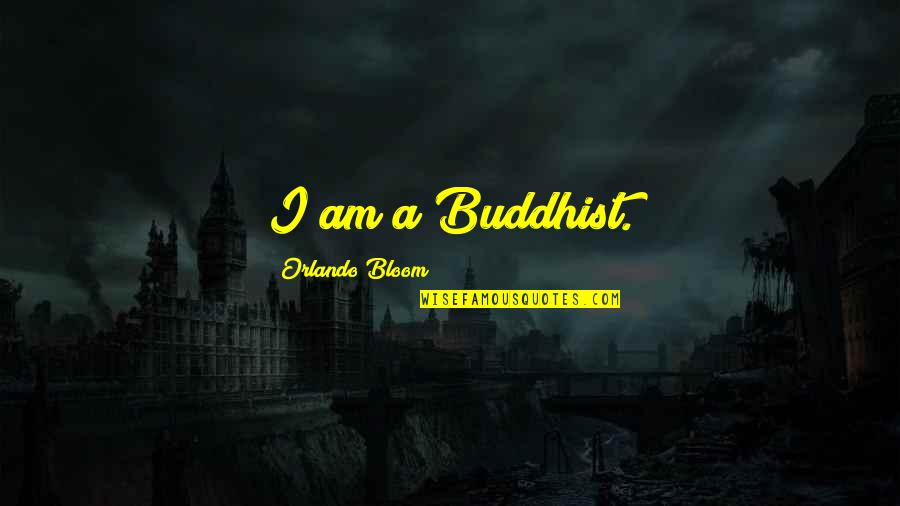 Funny Slumber Parties Quotes By Orlando Bloom: I am a Buddhist.