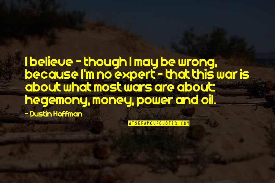 Funny Sms Text Quotes By Dustin Hoffman: I believe - though I may be wrong,