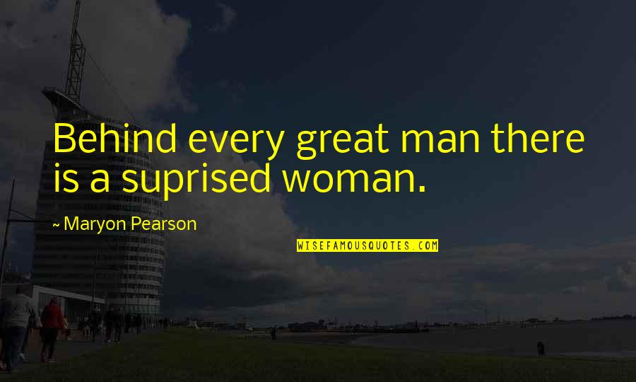 Funny Sms Text Quotes By Maryon Pearson: Behind every great man there is a suprised