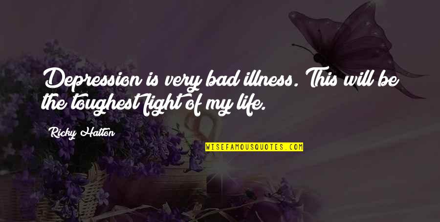 Funny Sms Text Quotes By Ricky Hatton: Depression is very bad illness. This will be
