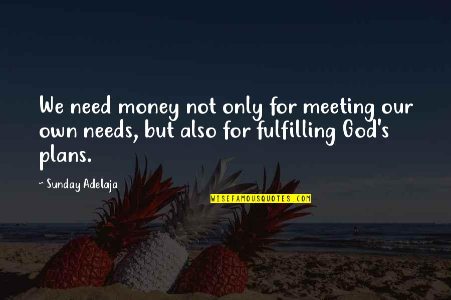 Funny Sms Text Quotes By Sunday Adelaja: We need money not only for meeting our