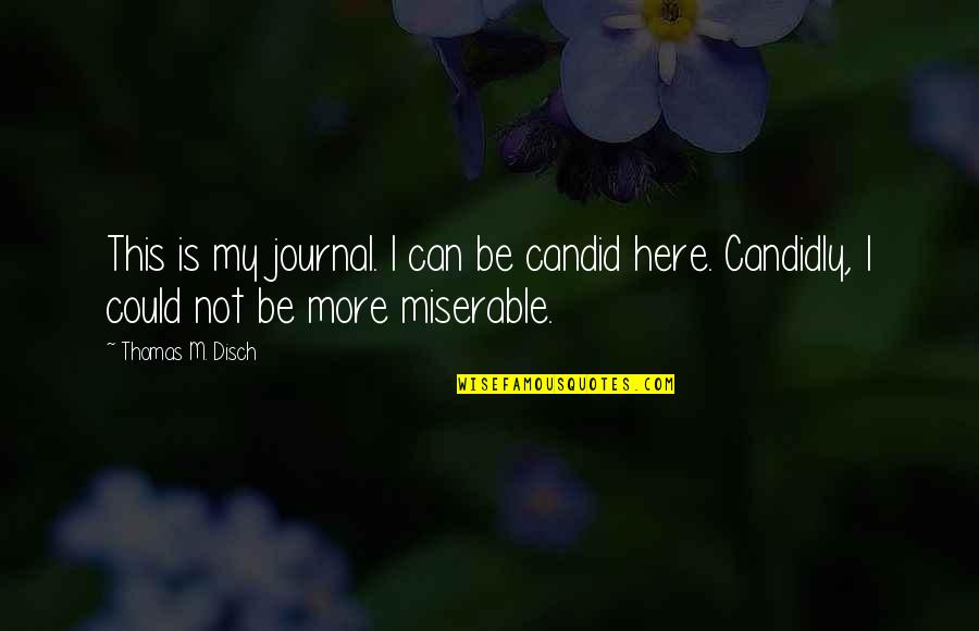 Funny Sms Text Quotes By Thomas M. Disch: This is my journal. I can be candid