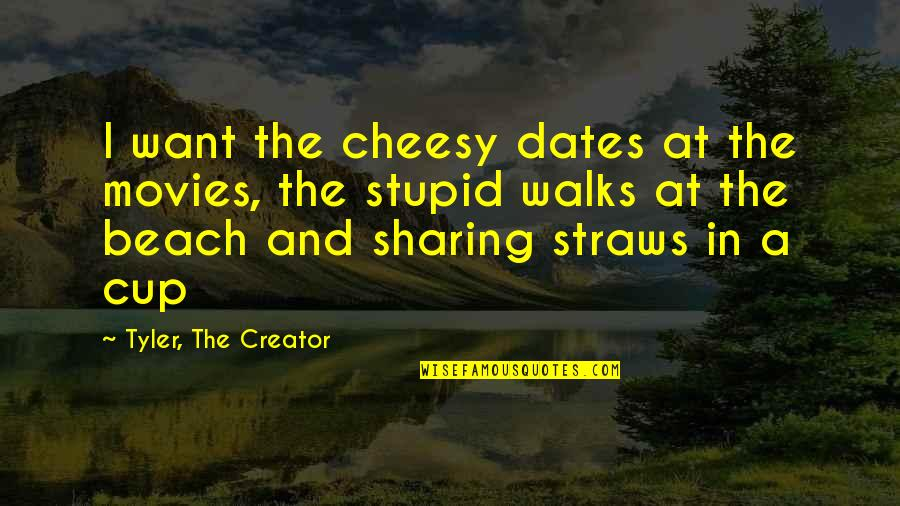 Funny Sms Text Quotes By Tyler, The Creator: I want the cheesy dates at the movies,