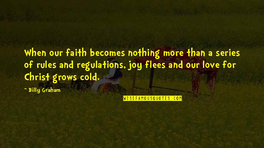 Funny Sociology Quotes By Billy Graham: When our faith becomes nothing more than a
