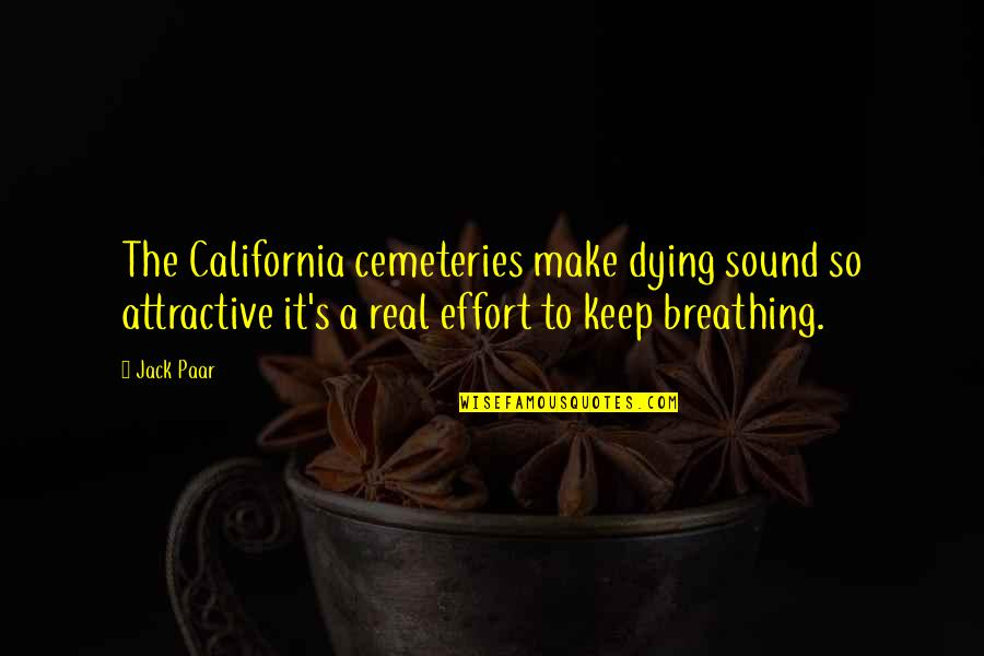 Funny Sound Quotes By Jack Paar: The California cemeteries make dying sound so attractive