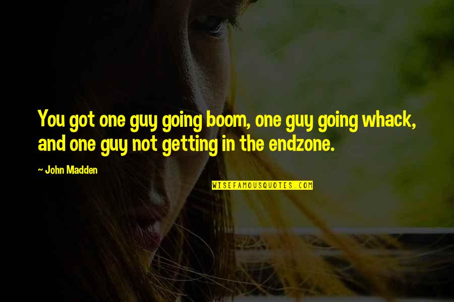 Funny Sound Quotes By John Madden: You got one guy going boom, one guy