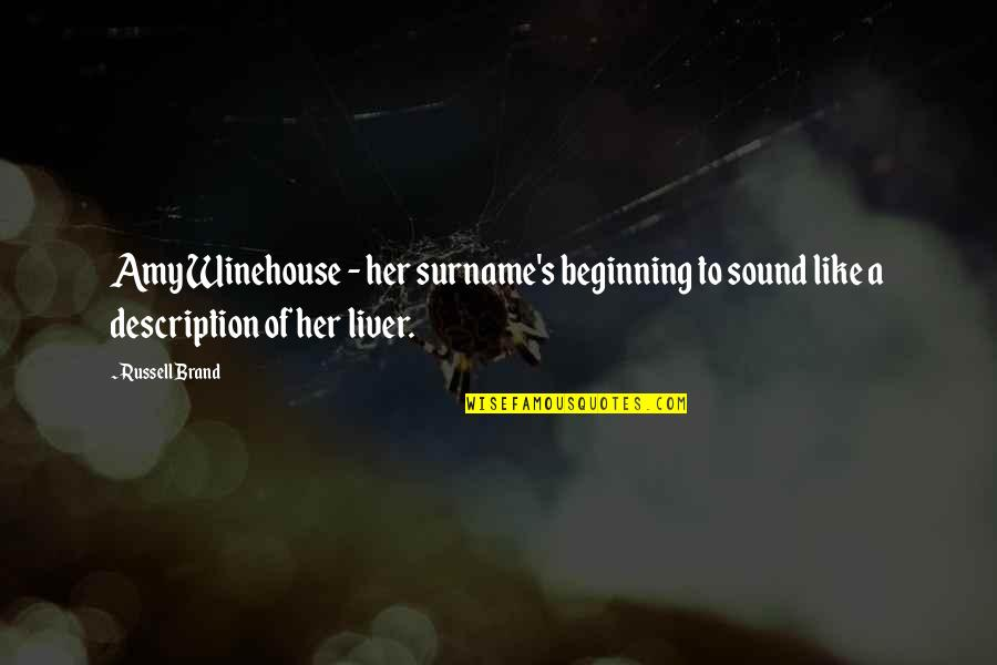 Funny Sound Quotes By Russell Brand: Amy Winehouse - her surname's beginning to sound