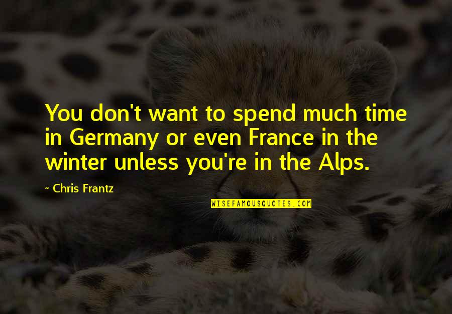 Funny Speedo Quotes By Chris Frantz: You don't want to spend much time in