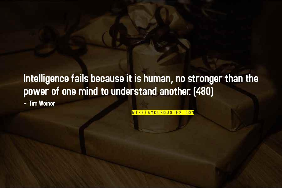 Funny Sticky Notes Quotes By Tim Weiner: Intelligence fails because it is human, no stronger