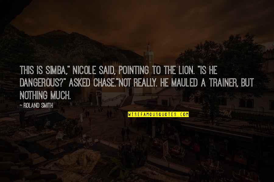 """Funny Storm Quotes By Roland Smith: This is Simba,"""" Nicole said, pointing to the"""
