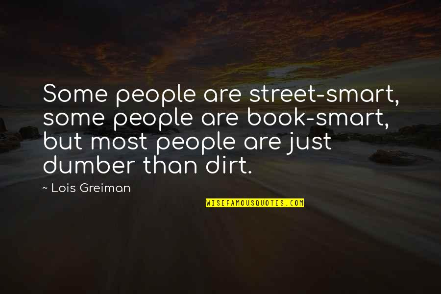 Funny Street Quotes By Lois Greiman: Some people are street-smart, some people are book-smart,