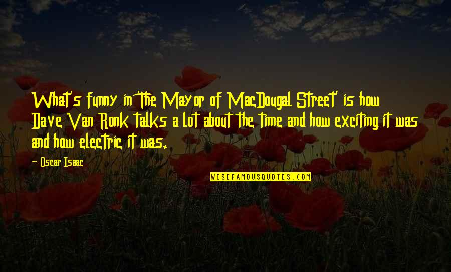 Funny Street Quotes By Oscar Isaac: What's funny in 'The Mayor of MacDougal Street'