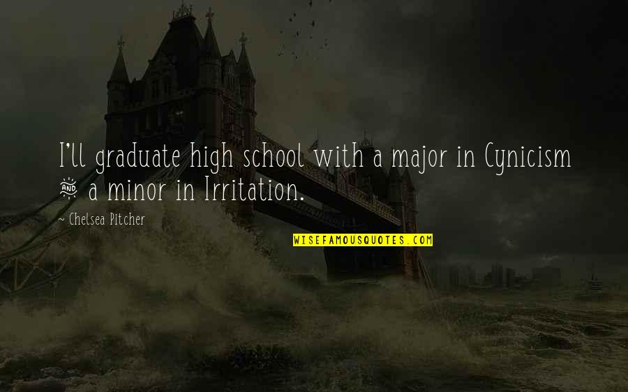 Funny Surprising Quotes By Chelsea Pitcher: I'll graduate high school with a major in