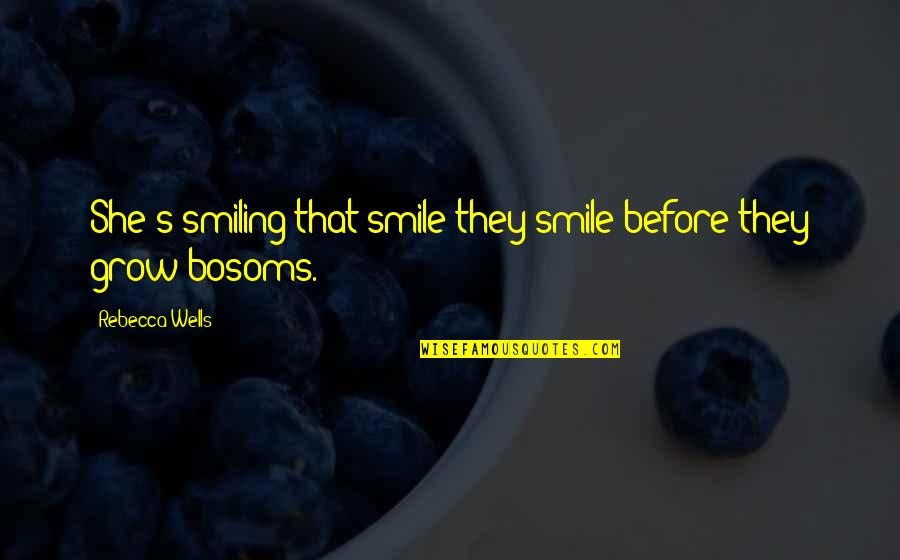 Funny Surprising Quotes By Rebecca Wells: She's smiling that smile they smile before they