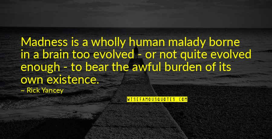 Funny Tagalog Twitter Quotes By Rick Yancey: Madness is a wholly human malady borne in
