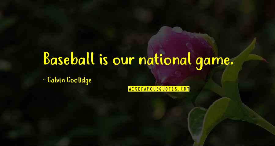 Funny Testicles Quotes By Calvin Coolidge: Baseball is our national game.