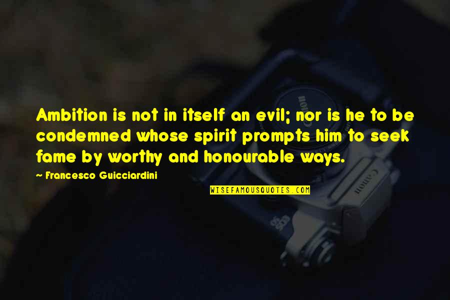 Funny Testicles Quotes By Francesco Guicciardini: Ambition is not in itself an evil; nor