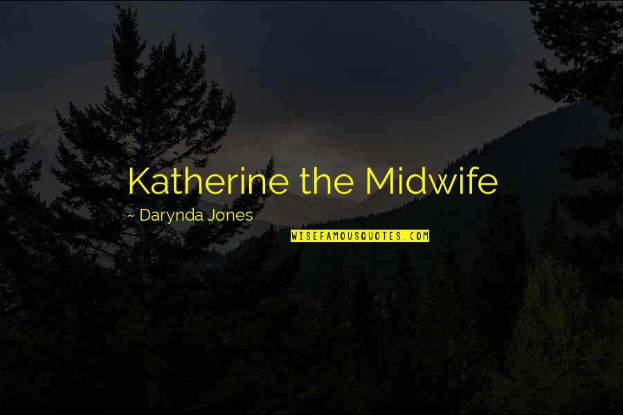 Funny Touche Quotes By Darynda Jones: Katherine the Midwife