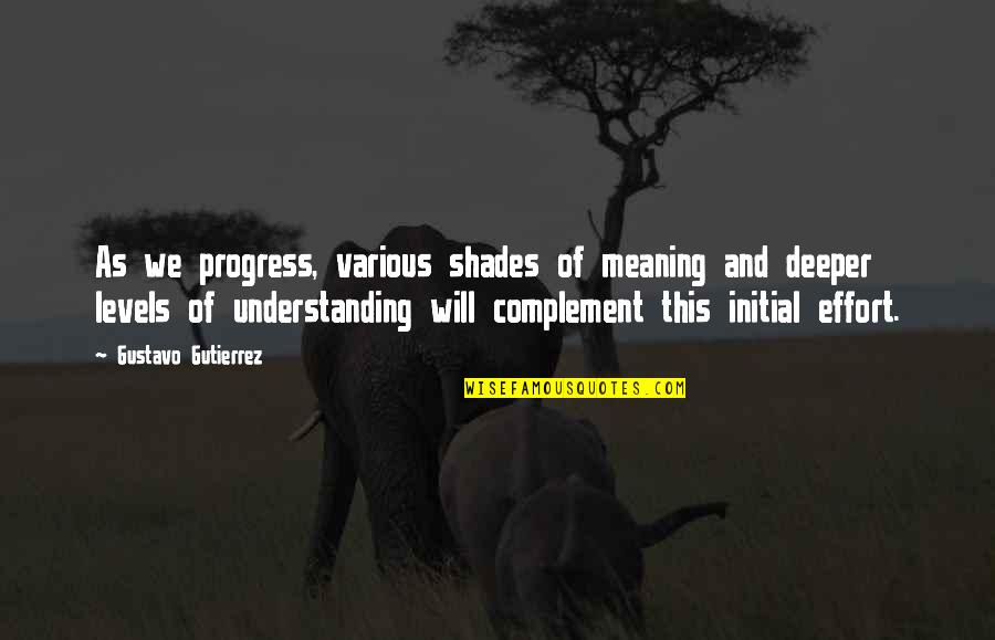 Funny Tramps Quotes By Gustavo Gutierrez: As we progress, various shades of meaning and