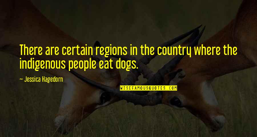 Funny Tramps Quotes By Jessica Hagedorn: There are certain regions in the country where