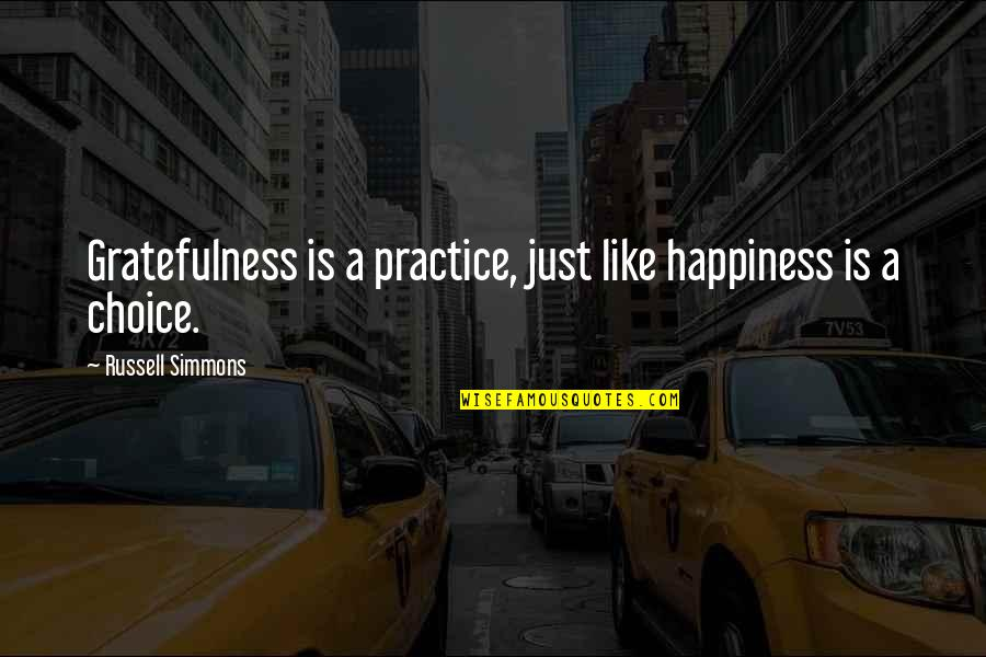 Funny Tts Quotes By Russell Simmons: Gratefulness is a practice, just like happiness is