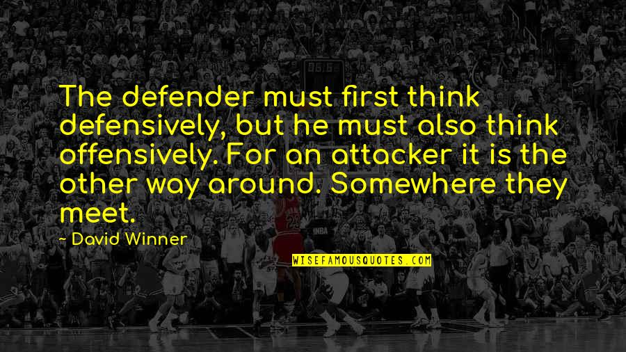 Funny Tuner Car Quotes By David Winner: The defender must first think defensively, but he