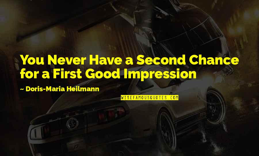 Funny Turrets Guy Quotes By Doris-Maria Heilmann: You Never Have a Second Chance for a