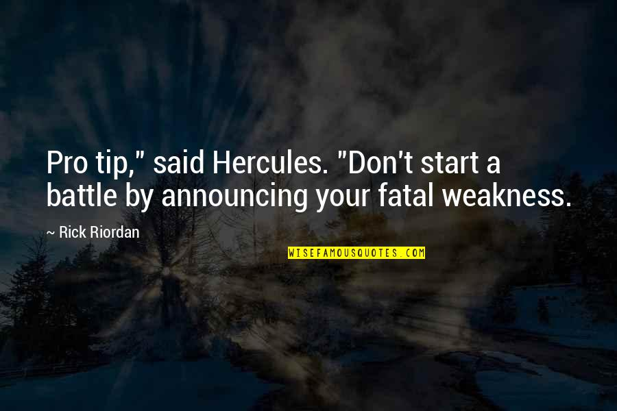 "Funny Turrets Guy Quotes By Rick Riordan: Pro tip,"" said Hercules. ""Don't start a battle"