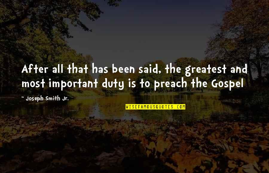 Funny Uncle Quotes By Joseph Smith Jr.: After all that has been said, the greatest