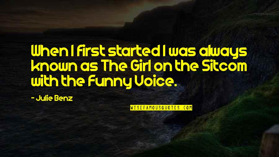 Funny Voice Quotes By Julie Benz: When I first started I was always known