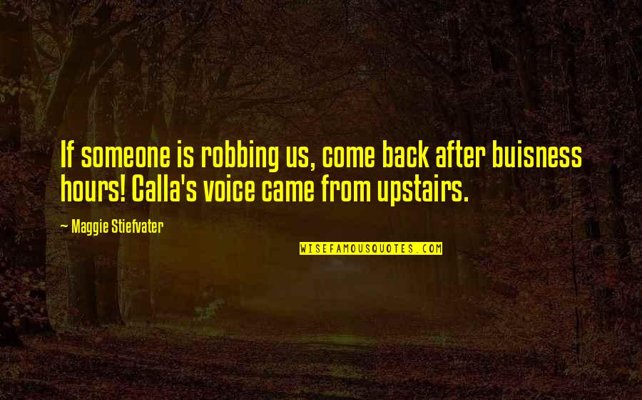 Funny Voice Quotes By Maggie Stiefvater: If someone is robbing us, come back after
