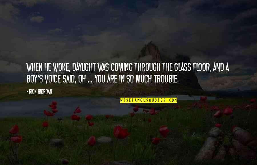 Funny Voice Quotes By Rick Riordan: When he woke, daylight was coming through the