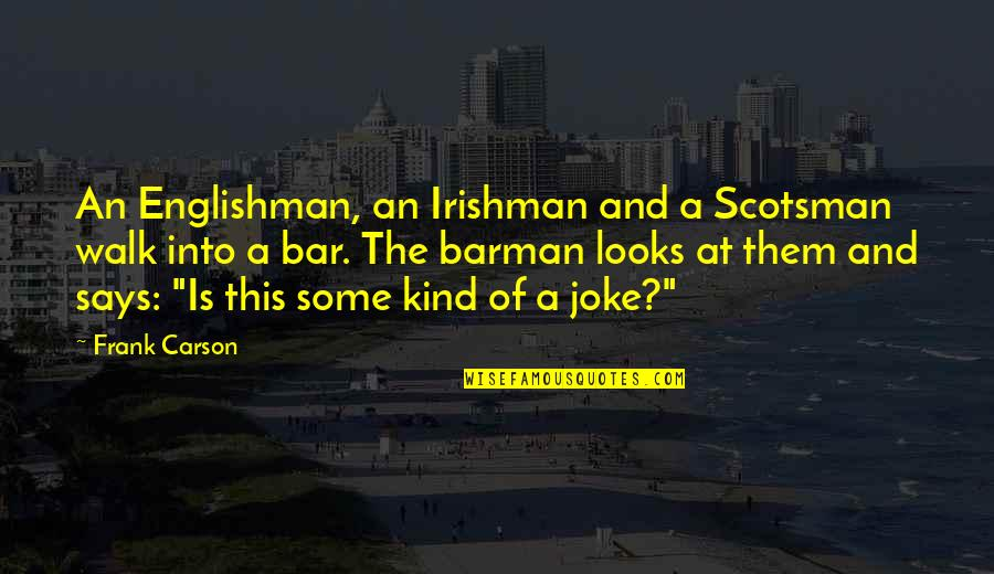 Funny Walk Quotes By Frank Carson: An Englishman, an Irishman and a Scotsman walk