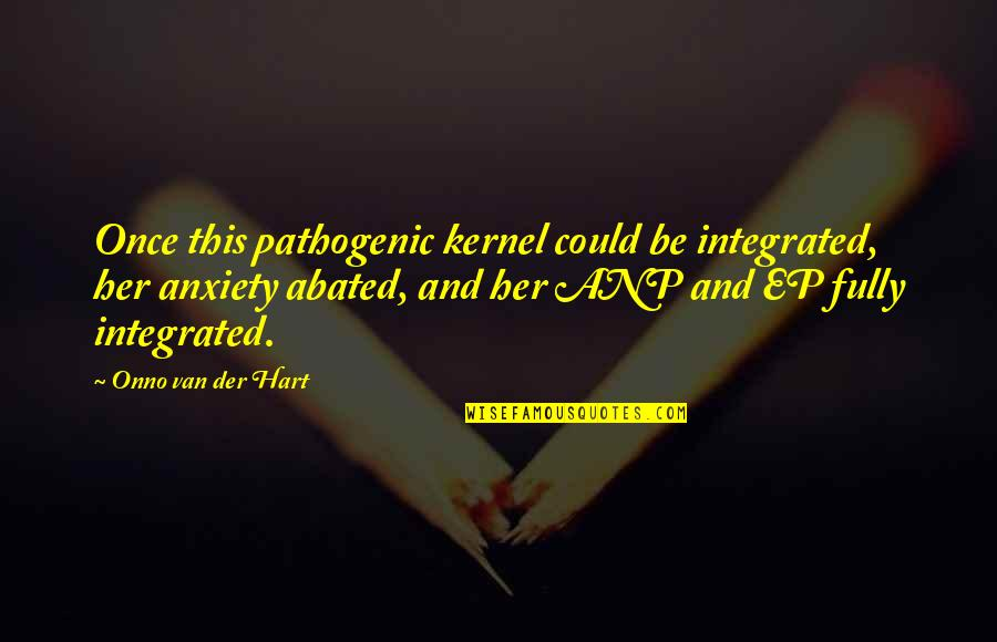 Funny War And Peace Quotes By Onno Van Der Hart: Once this pathogenic kernel could be integrated, her